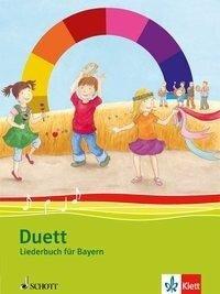Duett Liederbuch 1.-4. Schuljahr. Ausgabe Bayern -