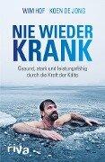 Nie wieder krank - Wim Hof, Koen De Jong