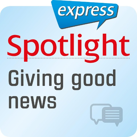 Spotlight express - Kommunikation ¿ Eine gute Nachricht überbringen - Spotlight Verlag