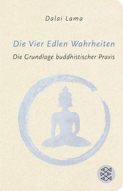 Die Vier Edlen Wahrheiten - Dalai Lama
