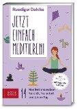 Jetzt einfach meditieren - Rüdiger Dahlke