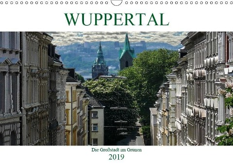 Wuppertal - Die Großstadt im Grünen (Wandkalender 2019 DIN A3 quer) - Boris Robert