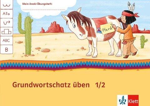 Mein Indianerheft. Grundwortschatz üben 1/2. Hamburg, Berlin, Brandenburg. Arbeitsheft 1-2. Schuljahr -