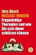 Heillose Medizin - Jörg Blech