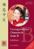 Unvergessliches Chinesisch, Stufe B - Hefei Huang, Dieter Ziethen