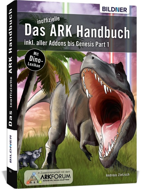 Ark Survival Evolved: Das inoffizielle Handbuch - Andreas Zintzsch