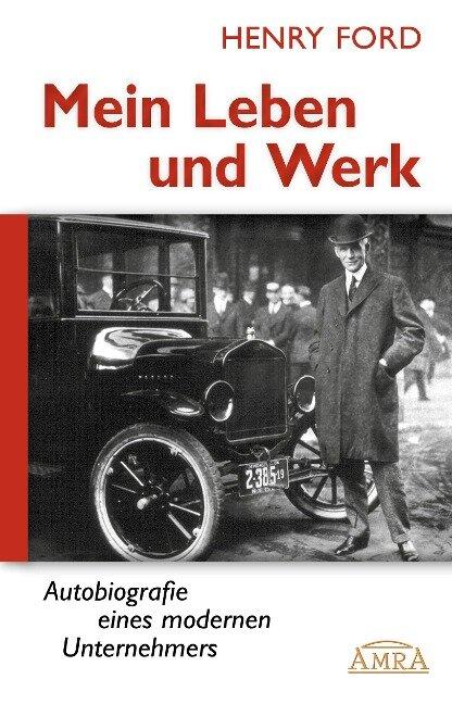 Mein Leben und Werk - Henry Ford