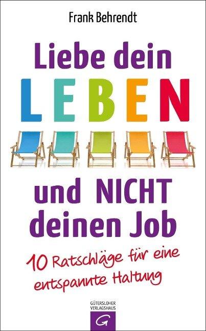 Liebe dein Leben und nicht deinen Job - Frank Behrendt