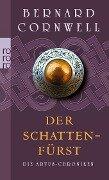 Die Artus-Chroniken 02. Der Schattenfürst - Bernard Cornwell