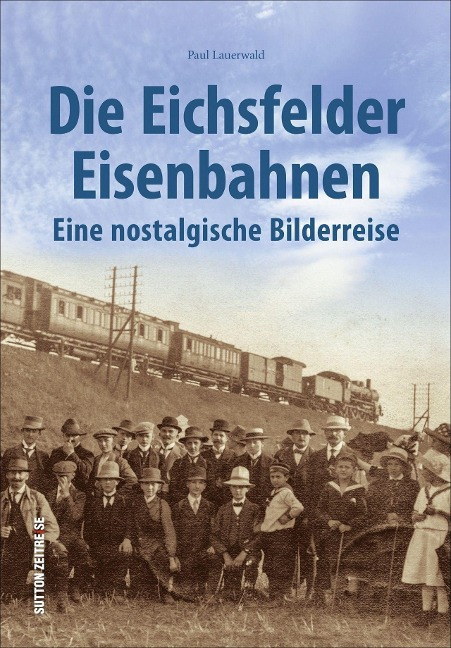 Die Eichsfelder Eisenbahnen