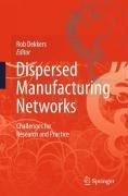Dispersed Manufacturing Networks -