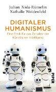 Digitaler Humanismus - Julian Nida-Rümelin, Nathalie Weidenfeld