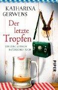 Der letzte Tropfen - Katharina Gerwens