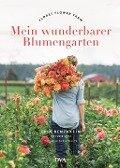 Mein wunderbarer Blumengarten - Erin Benzakein