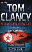 Mit aller Gewalt - Tom Clancy, Mark Greaney
