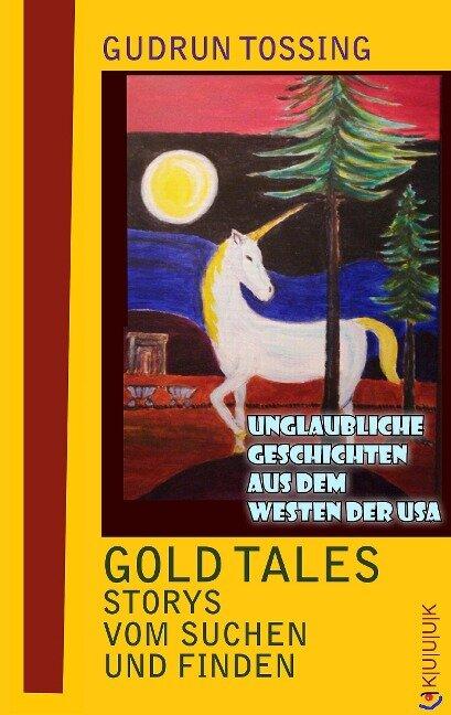 Gold Tales - Storys vom Suchen & Finden - Gudrun Tossing