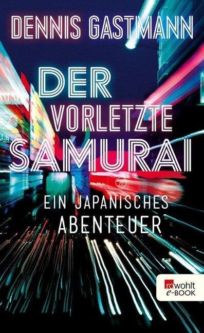 Der vorletzte Samurai - Dennis Gastmann