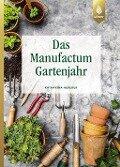 Das Manufactum-Gartenjahr - Katharina Heberer