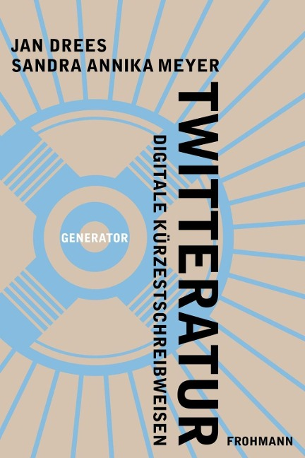 Twitteratur - Jan Drees, Sandra Annika Meyer