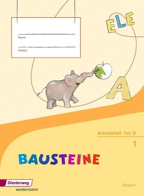 BAUSTEINE Fibel. Arbeitsheft. Bayern -
