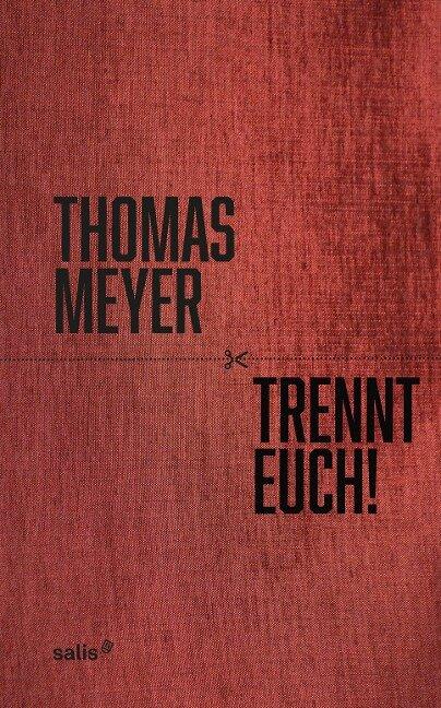 Trennt Euch! - Thomas Meyer