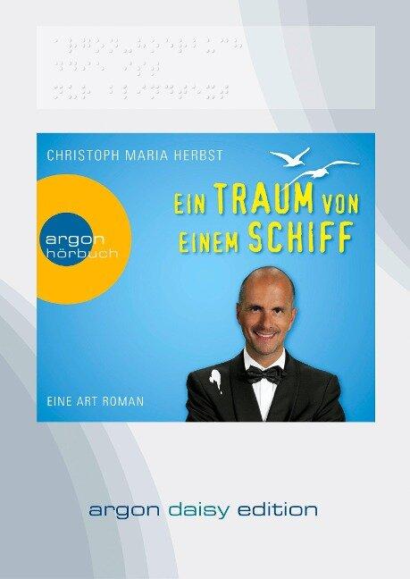 Ein Traum von einem Schiff (DAISY Edition) - Christoph Maria Herbst
