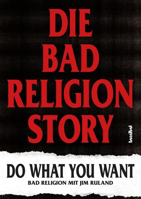Die Bad Religion Story - Bad Religion, Jim Ruland