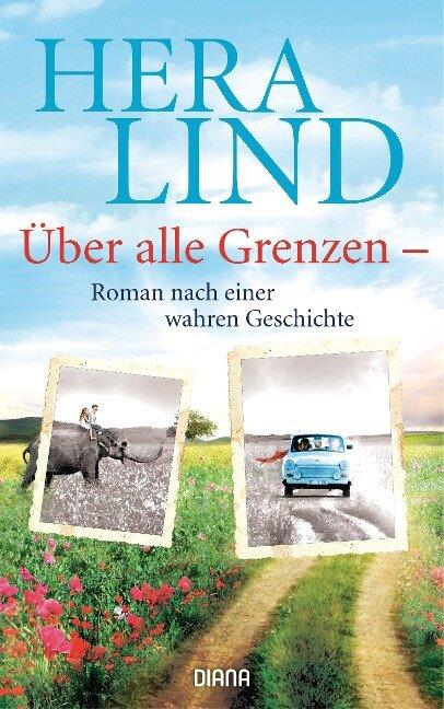 Über alle Grenzen - Hera Lind