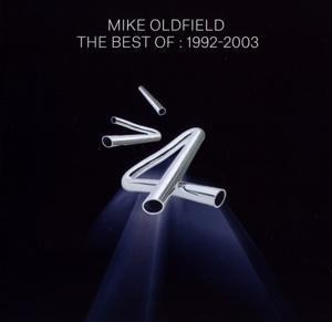 Best Of Mike Oldfield:1992-2003 - Mike Oldfield