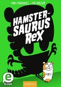 Hamstersaurus Rex - Tom O'Donnell