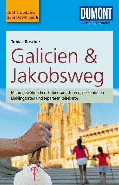 DuMont Reise-Taschenbuch Reiseführer Galicien & Jakobsweg - Tobias Büscher