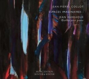 Barraque: Espaces Imaginaires - Jean-Pierre Collot