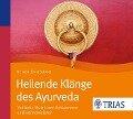 Heilende Klänge des Ayurveda - Ernst Schrott