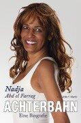 Achterbahn - Eine Biografie - Nadja Abd el Farrag, Sybille F. Martin