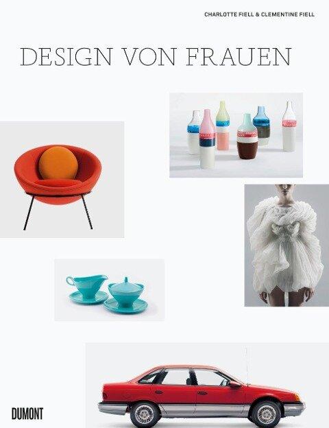 Design von Frauen - Charlotte Fiell, Clementine Fiell