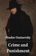 Crime and Punishment (The Unabridged Garnett Translation) - Fyodor Dostoevsky