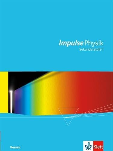 Impulse Physik Hessen. Schülerbuch Sekundarstufe I -