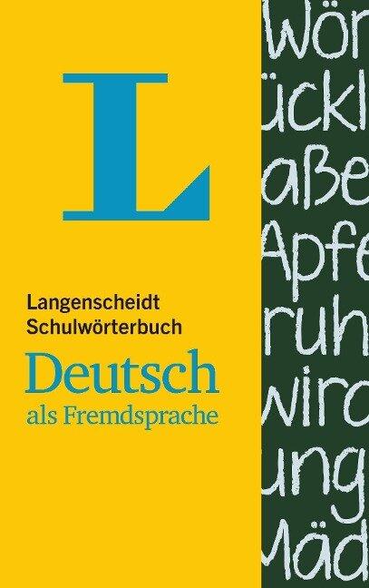 Langenscheidt Schulwörterbuch Deutsch als Fremdsprache - für Schüler und Spracheinsteiger -