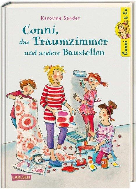 Conni & Co 15: Conni, das Traumzimmer und andere Baustellen - Karoline Sander