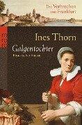 Die Verbrechen von Frankfurt. Galgentochter - Ines Thorn