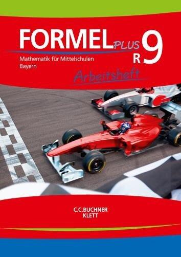 Formel PLUS 9R. Arbeitsheft Klasse 9 (Kurs R). Ausgabe Bayern Mittelschule -