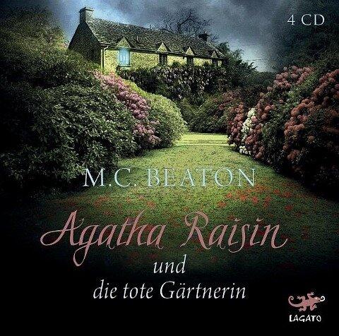 Agatha Raisin 03 und die tote Gärtnerin - M. C. Beaton