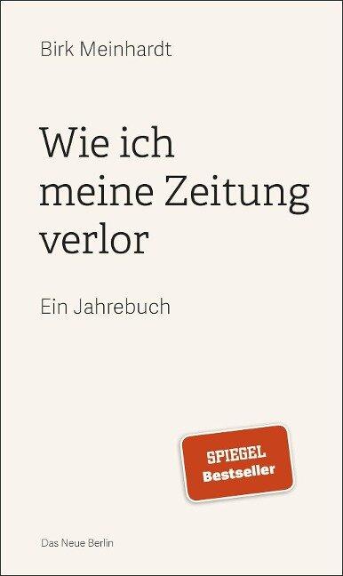 Wie ich meine Zeitung verlor - Birk Meinhardt