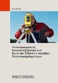 Vermessungsrecht, Grenzstreitigkeiten und Recht der Öffentlich bestellten Vermessungsingenieure - Markus Kriesten