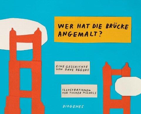 Wer hat die Brücke angemalt? - Dave Eggers, Tucker Nichols