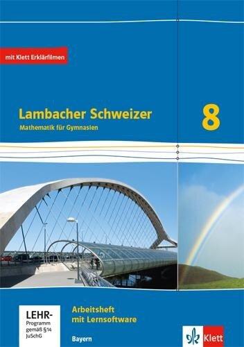 Lambacher Schweizer Mathematik 8. Ausgabe Bayern. Arbeitsheft plus Lösungsheft und Lernsoftware Klasse 8 -