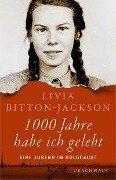 1000 Jahre habe ich gelebt - Livia Bitton-Jackson