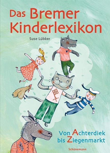 Das Bremer Kinderlexikon - Suse Lübker, Wiebke Hasselmann