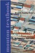 Word Power: Phrasal Verbs and Compounds - Brygida Rudzka-Ostyn