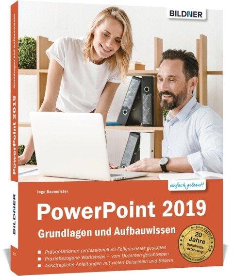 PowerPoint 2019 - Grundlagen und Aufbauwissen - Inge Baumeister